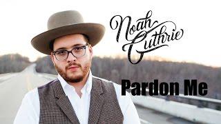 Pardon Me by Noah Guthrie - Video Sneak Peek