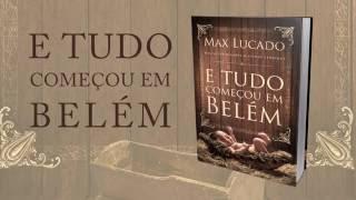 E tudo Começou em Belém - Lançamento Max Lucado 2016