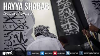 Hayya Shabab - Ahmad al Muqit [Arapça Neşid]