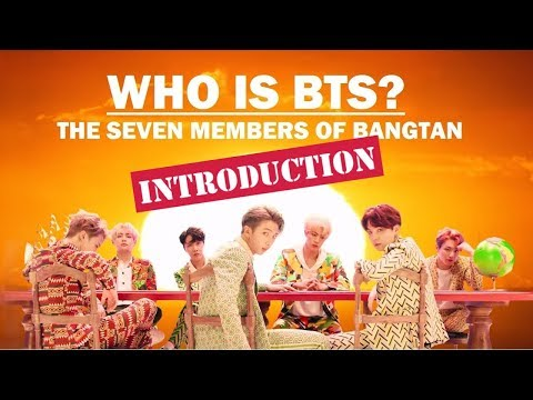 Who is BTS The Seven Members of Bangtan INTRODUCTION
