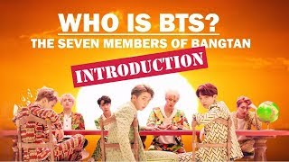Who is BTS?: The Seven Members of Bangtan (INTRODUCTION)