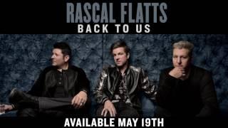 Rascal Flatts - Back To Us (Audio)