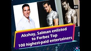 Akshay, Salman enlisted to Forbes Top 100 highest-paid entertainers - Bollywood News