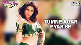 Tum Ne Agar Pyar Se - Raja - Madhuri Dixit & Sanjay Kapoor - Full Song
