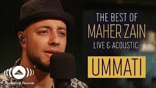 Maher Zain - Ummati | ماهر زين - أمَّتي (Live & Acoustic - 2018)
