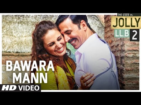 Bawara Mann Video Song | Jolly LL.B 2 | Akshay Kumar, Huma Qureshi | Jubin Nautiyal & Neeti Mohan |