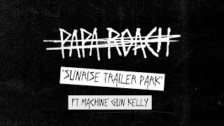 Papa Roach - Sunrise Trailer Park (Behind The Track)