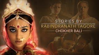 Stories by Rabindranath Tagore | Chokher Bali - Promo