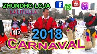 CARNAVAL 2018 - ZHUNDHO LOJA  (LALITULLA)