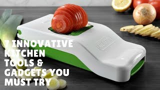 7 Innovative Kitchen Tools & Gadgets You Must Try