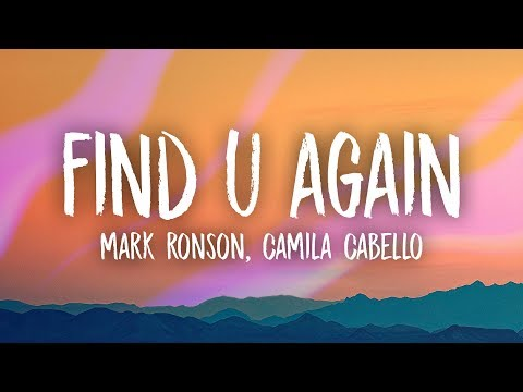 Mark Ronson Camila Cabello Find U Again Lyrics