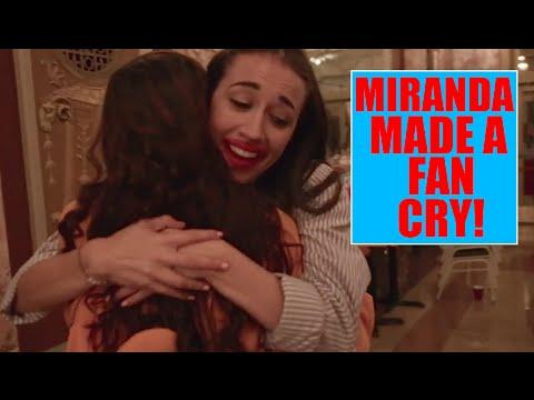 MIRANDA MAKES A FAN CRY! :(