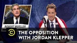 "An Even ""Specialer"" Prosecutor to Stop Robert Mueller - The Opposition w/ Jordan Klepper"