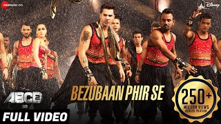 Bezubaan Phir Se Full Video | Disney's ABCD 2 | Varun Dhawan & Shraddha Kapoor | Sachin - Jigar