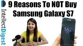 9 Reasons To Not Buy Samsung Galaxy S7- Crisp Review | Intellect Digest