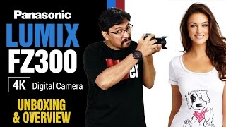 Panasonic Lumix FZ300 India - Unboxing and Overview