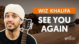 See You Again (feat. Charlie Puth) - Wiz Khalifa (aula de violão simplificada)