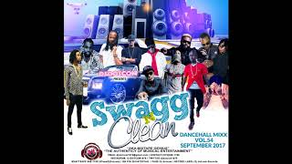 DJ DOTCOM SWAGG & CLEAN DANCEHALL MIX VOL 54 SEPTEMBER   2017 DELUXE EDITION