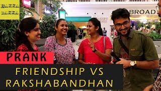 Friendship Day Vs Rakshabandhan Prank   Pranks in India   Hakka Bakka