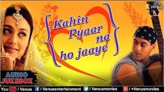 Kahin Pyaar Na Ho Jaaye Audio Jukebox | Salman Khan, Rani Mukherjee, Raveena Tandon |