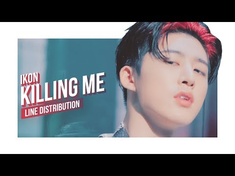 Download iKON - KILLING ME Line Distribution (Color Coded) | 아이콘 - 죽겠다 free