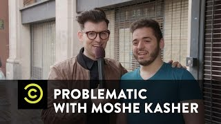 Problematic with Moshe Kasher - Street Heat - Ismael