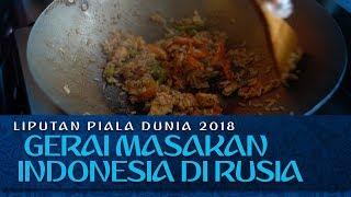 MENCICIPI KULINER INDONESIA DI RUSIA