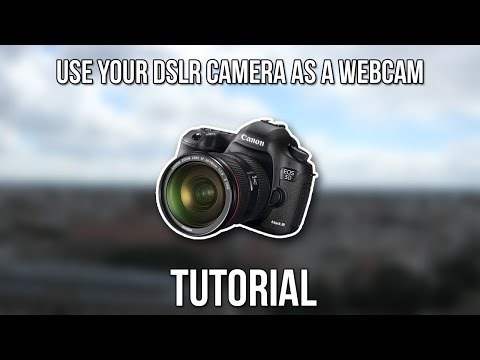 HOW TO USE YOUR DSLR CAMERA AS A WEBCAM