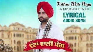 Vattan Wali Pagg //full audio//  Austin Brar ft R guru new punjabi songs 2017