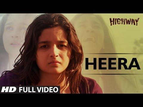 Heera || Highway | Video Song | A.R Rahman | Alia Bhatt, Randeep Hooda