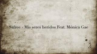 Safree - Mis seres heridos Feat. Mónica Gae