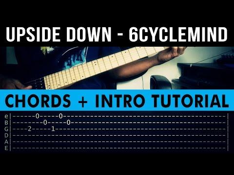 Upside Down - 6Cyclemind INTRO + CHORDS Guitar Tutorial - Vidozee ...