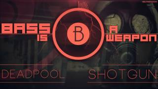 ►◄ Deadpool - Shotgun (BASS BOOSTED)