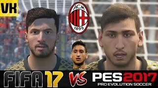 FIFA 17 VS PES 2017 VS REAL LIFE AC MILAN PLAYER FACES COMPARISON (Bacca, Donnarumma etc)