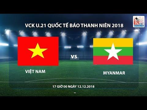 Xxx Mp4 U 21 Quốc Tế Báo Thanh Niên 2018 Việt Nam Myanmar Trực Tiếp 3gp Sex