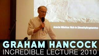 Graham Hancock Lecture on Ancient Civilizations [2010]