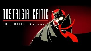 Top 11 Batman Animated Series Episodes - Nostalgia Critic