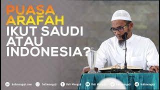 Video Singkat: Puasa Arafah, Ikut Saudi Atau Indonesia? - Ustadz Farhan Abu Furaihan