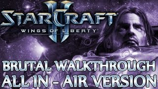 Ⓦ Starcraft 2 WoL Walkthrough ▪ Brutal - All In (Air Version) ▪  Final Mission