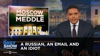 A Russian, an Email and an Idiot: Did Donald Trump Jr. Incriminate Himself?: The Daily Show