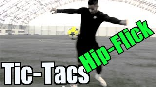 Amazing Football Skill - The Hip-Flick - F2 Tic-Tac