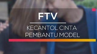 FTV SCTV - Kecantol Cinta Pembantu Model
