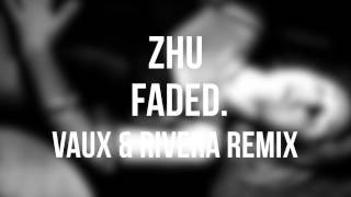 ZHU - Faded (Vaux & Rivera Remix)