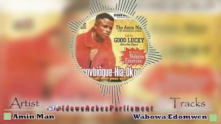 Latest Edo Music - Wabowa Edomwen by Amin Man (Amin Man Songs)