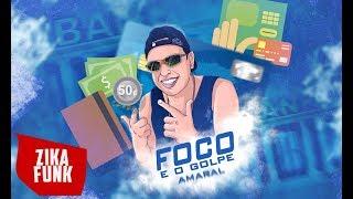 MC Amaral - Foco é o Golpe (Com a Letra) Lançamento 2017