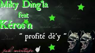 Miky Ding La Feat Kéros'n- Profité dè'y(Jail Mixtape2016)