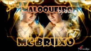MC BRUXO - BOY MALOQUEIRO ((DJ WILTON)) 2012
