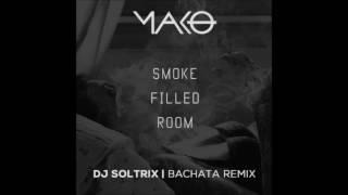 Mako - Smoke Filled Room (DJ Soltrix Bachata Remix)
