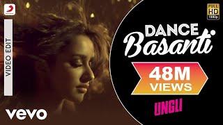 Dance Basanti - Ungli | Emraan Hashmi | Shraddha Kapoor
