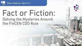 Join us for Fact or Fiction: Solving the Mysteries Around the FinCEN CDD Rule
